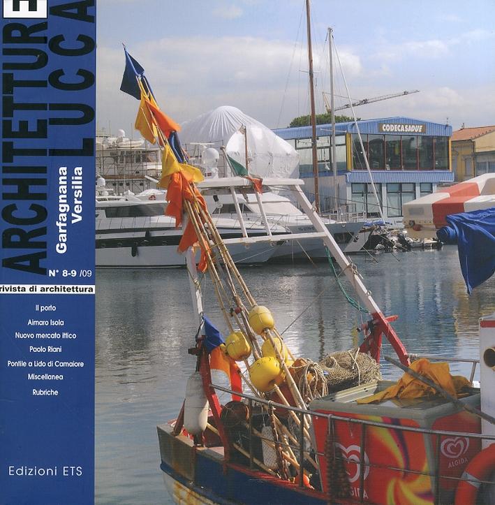 Architetture Lucca. Garfagnana, Versilia. 8-9. 2009
