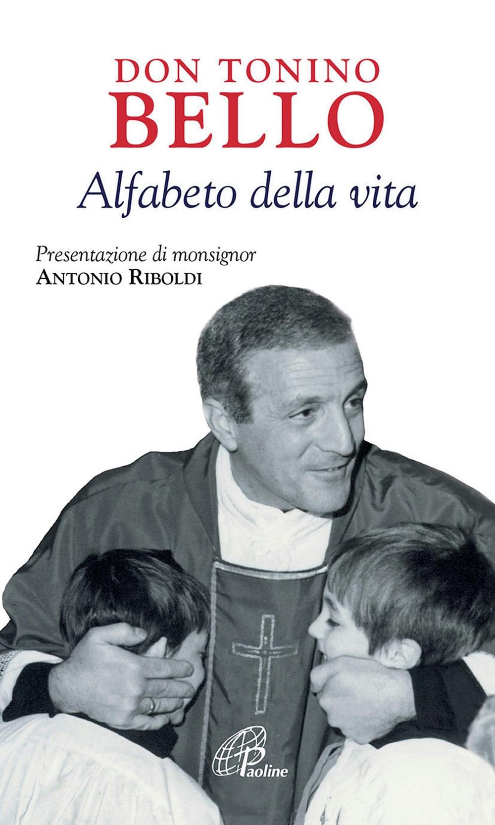 Don Tonino Bello. Alfabeto della vita