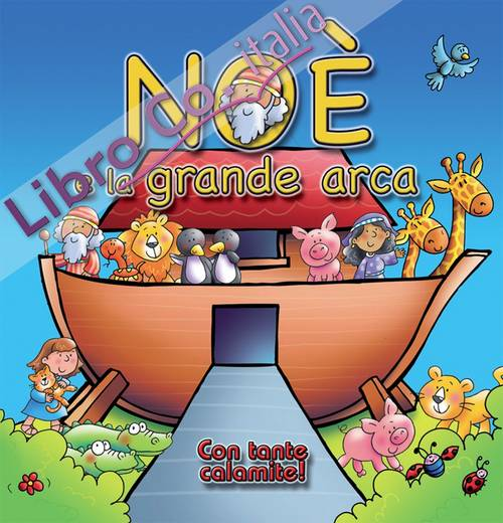 Noè e la grande arca. Con magneti. Ediz. illustrata