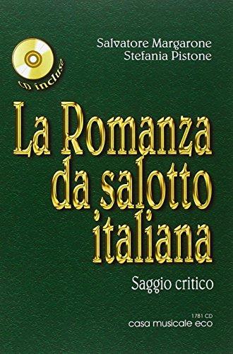 La Romanza da salotto italiana. Saggio critico sull'800 musicale italiano. Con CD Audio