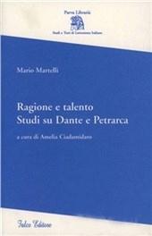 Ragione e talento. Studi su Dante e Petrarca