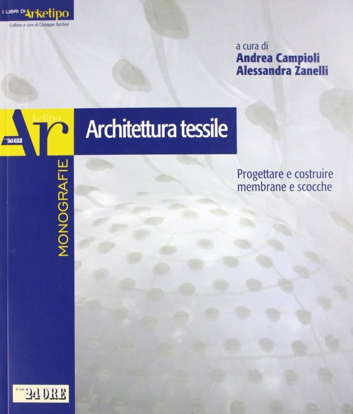 Architettura tessile. Progettare e costruire membrane e scocche