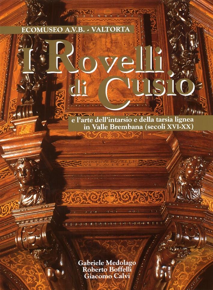 I Rovelli di Cusio e l'arte dell'intarsio e della tarsia lignea in valle Brembana (secoli XVI-XX)