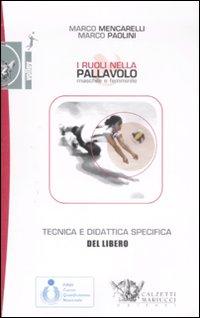 I ruoli nella pallavolo maschile e femminile. Tecnica e didattica specifica del libero. Ediz. illustrata. Con DVD
