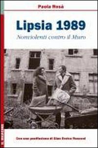 Lipsia 1989. Nonviolenti Contro il Muro