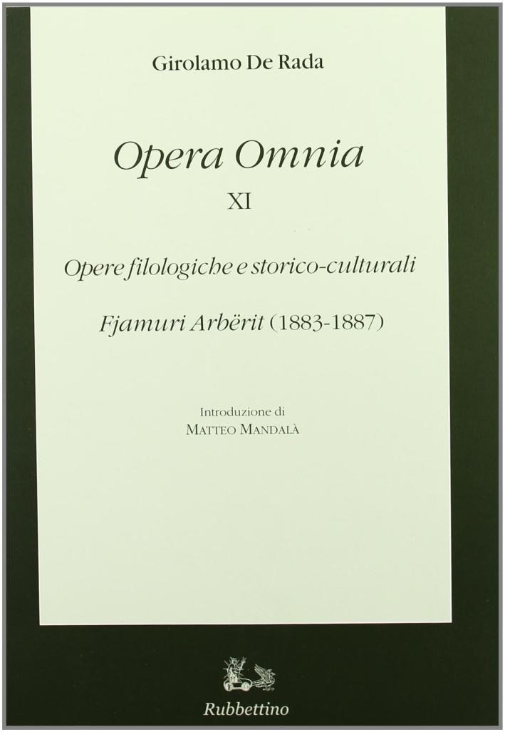 Opera Omnia. Vol. 11: Opere Filologiche e Storico-Culturali. Fjamuri Arbërit (1883-1887)