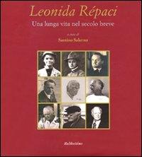 Leonida Repaci una lunga vita nel secolo breve. Ediz. illustrata