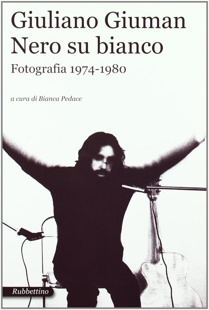 Giuliano Giuman. Nero su bianco. Fotografia 1974-1980. Catalogo della mostra (Roma,21 maggio-14 giugno 2009). Ediz. illustrata