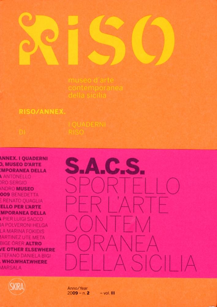 Riso. Museo d'Arte Contemporanea della Sicilia. S.A.C.S. Sportello arte contemporanea della Sicilia. Quaderni di Riso. vol. III