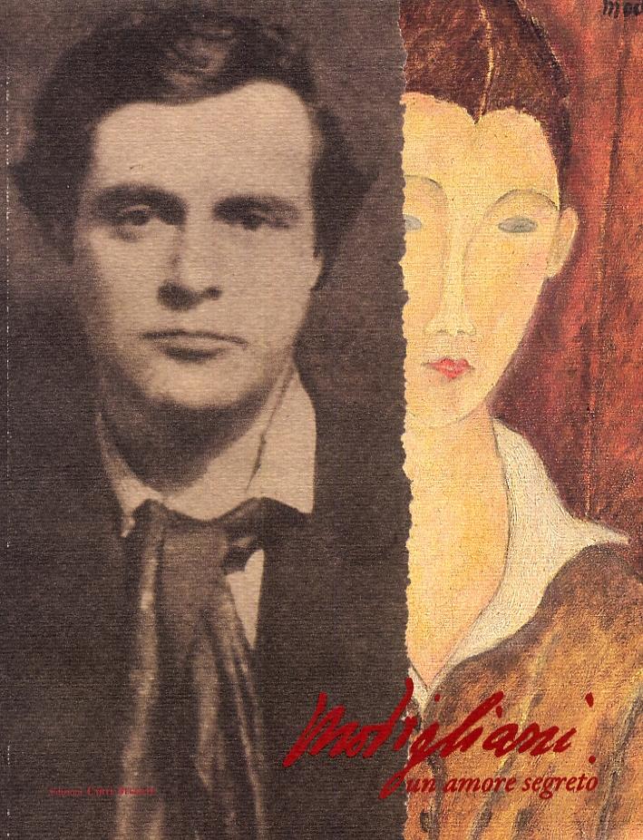 Amedeo Modigliani. Un amore segreto. A secret love