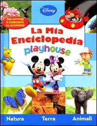 Playhouse. La mia enciclopedia. Ediz. illustrata