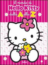 Il mondo di Hello Kitty dalla A alla Z. Ediz. illustrata
