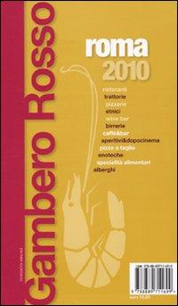 Roma del Gambero Rosso 2010-Lazio. La guida per il turista curioso e goloso