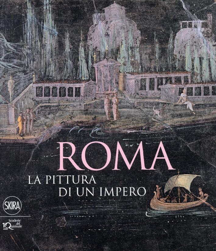 Roma. La Pittura di un Impero