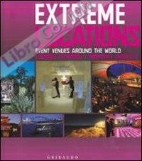Extreme venues. Event locations around the world. Ediz. italiana, inglese e spagnola