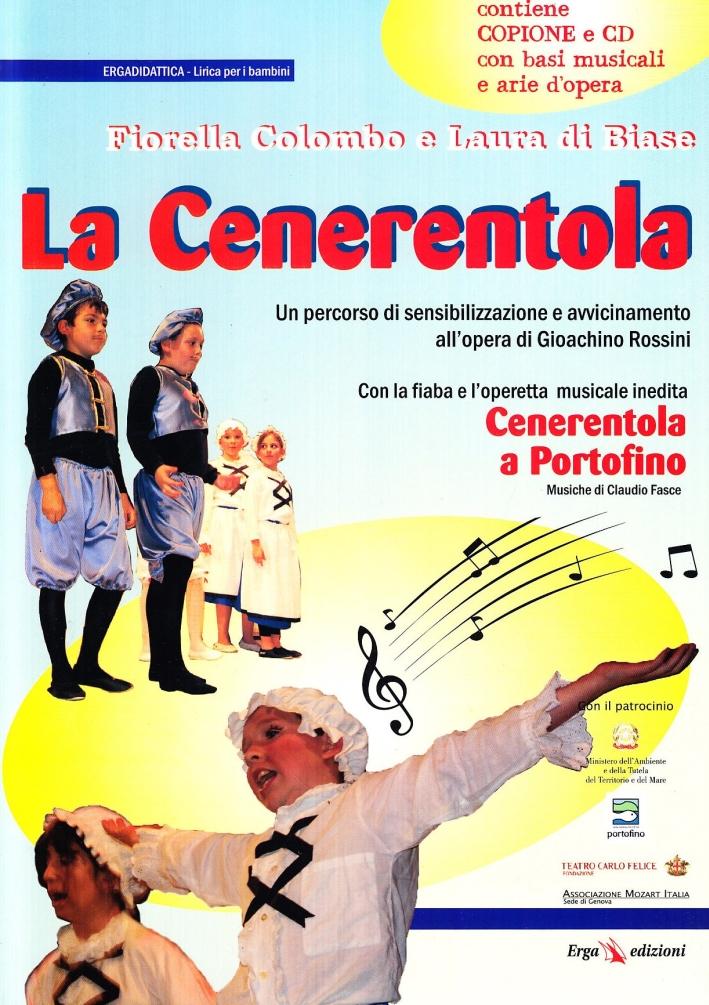 La Cenerentola. Un percorso di sensibilizzazione e avvicinamento all'opera di Gioachino Rossini. Con CD Audio