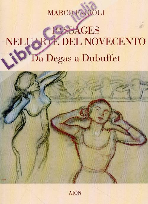 Passages nell'Arte del Novecento. Da Degas a Dubuffet
