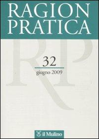 Ragion pratica (2009). Vol. 32