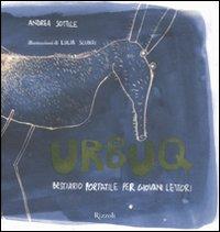 Urbuq. Bestiario portatile per giovani lettori. Ediz. illustrata