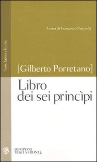 Libro dei sei princìpi. Testo latino a fronte.