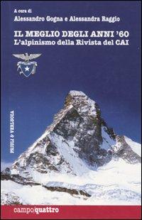Il meglio degli anni Sessanta. L'alpinismo della rivista del CAI