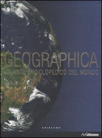 Geographica. Atlante Enciciclopedico del Mondo