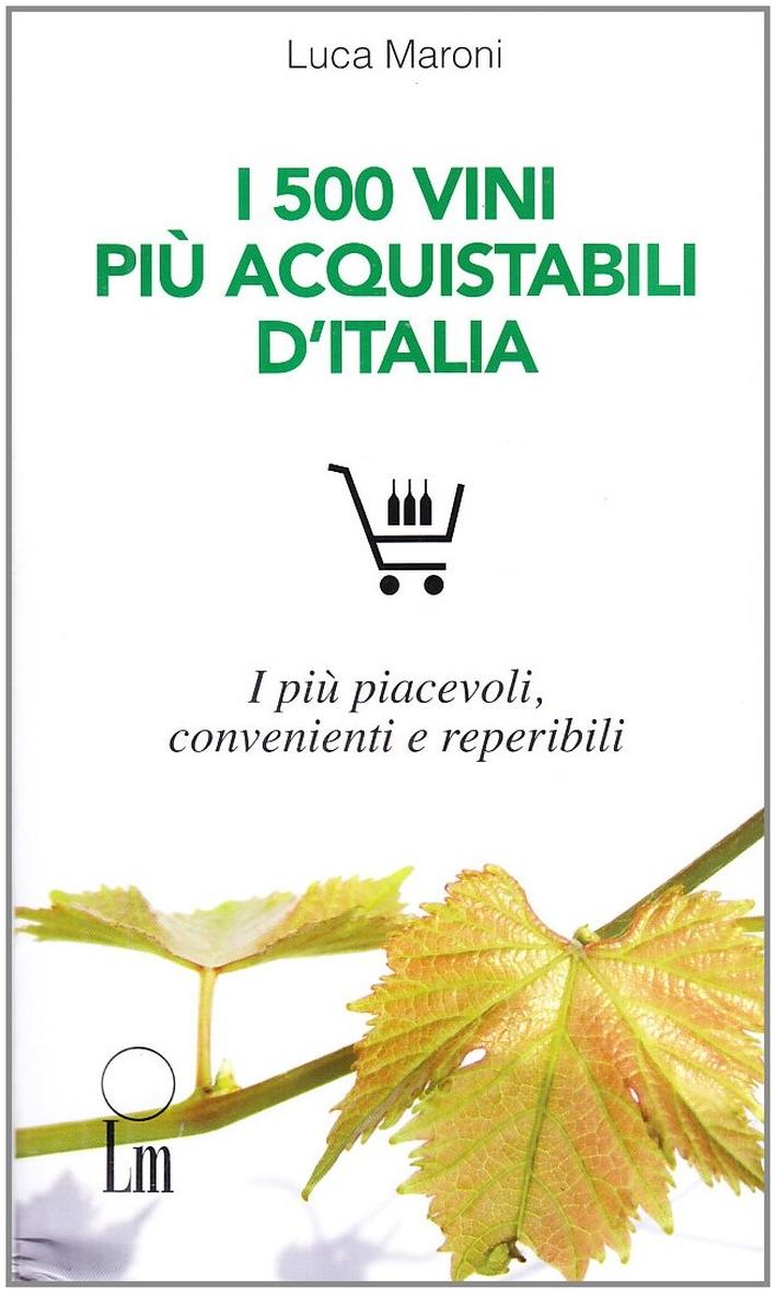 Vini Italiani 2010. I 500 Migliori e più Convenienti.