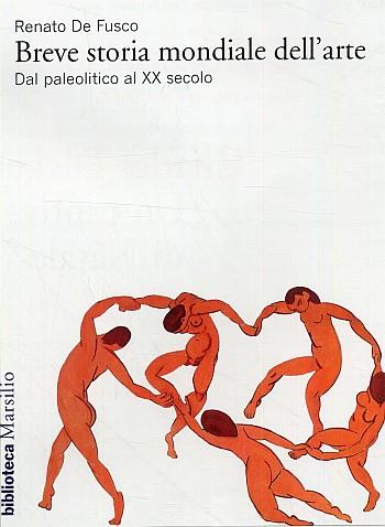 Una Breve Storia dell'Arte. Dal Paleolitico al XX Secolo.
