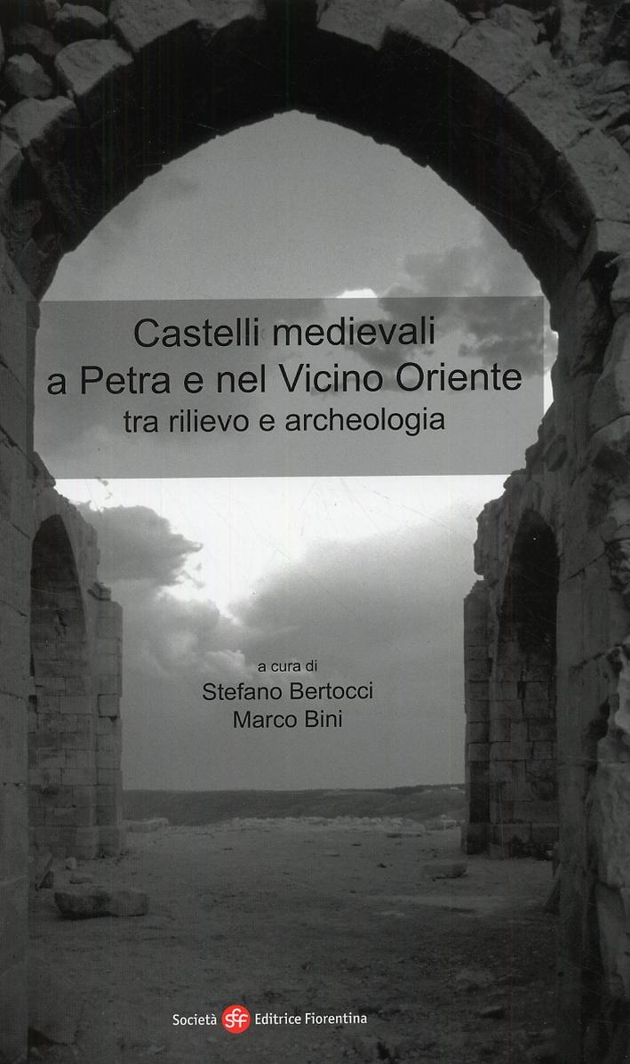 Castelli medievali a Petra e nel Vicino Oriente tra rilevo e archeologia.