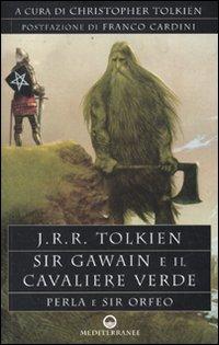 Sir Gawain e il cavaliere verde. Perla e sir Orfeo.