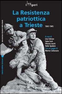 Resistenza patriottica a Trieste 1943-1945