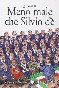 Meno male che Silvio c'è.