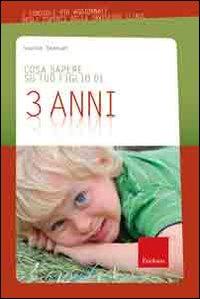 Cosa sapere su tuo figlio di 3 anni. Vol. 4