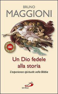 Un Dio Fedele alla Storia. L'Esperienza Spirituale nella Bibbia