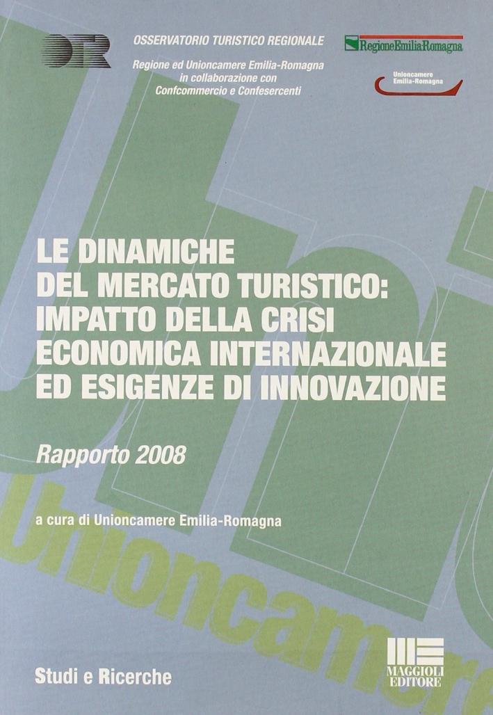 Le dinamiche del mercato turistico. Impatto della crisi economica internazionale ed esigenze di innovazione