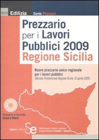 Prezzario per i lavori pubblici 2009. Regione Sicilia. Con CD-ROM