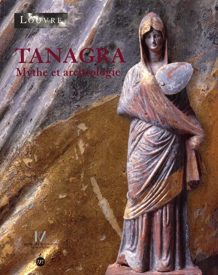 Tanagra. Mythe et archèologie