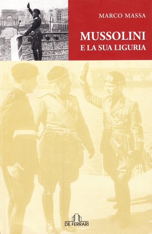 Mussolini e la sua Liguria