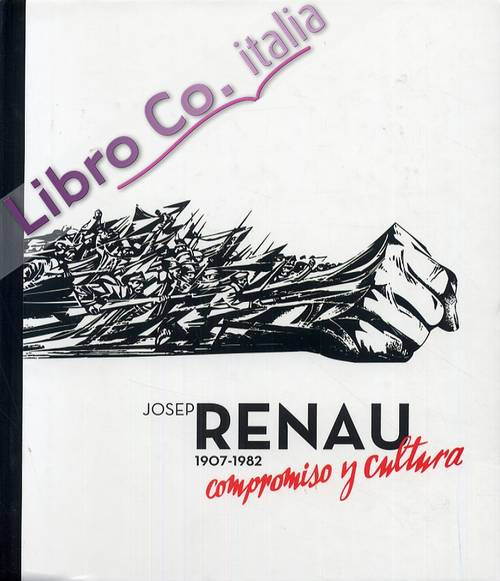 Josep Renau 1907-1982. Compromiso y cultura
