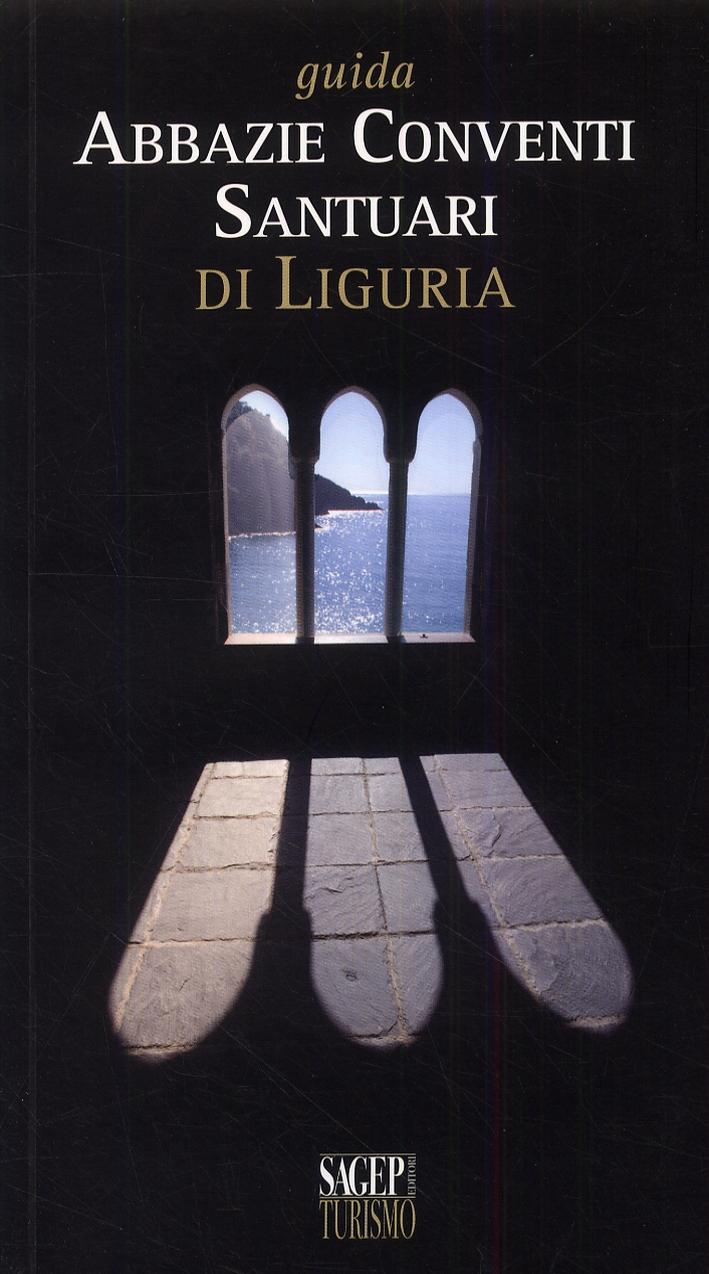 Guida Abbazie, Conventi, Santuari di Liguria