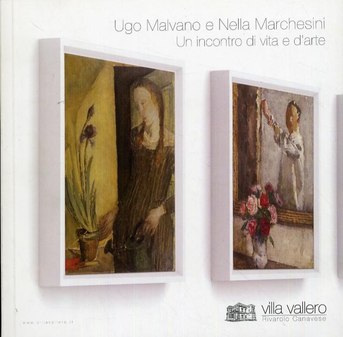 Ugo Malvano e Nella Marchesini. Un incontro di una vita e d'arte