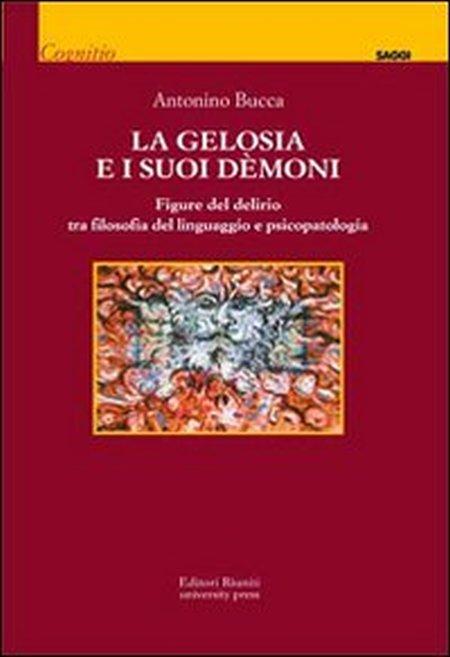La gelosia e i suoi demoni. Figure del delirio tra filosofia del linguaggio e psicopatologia