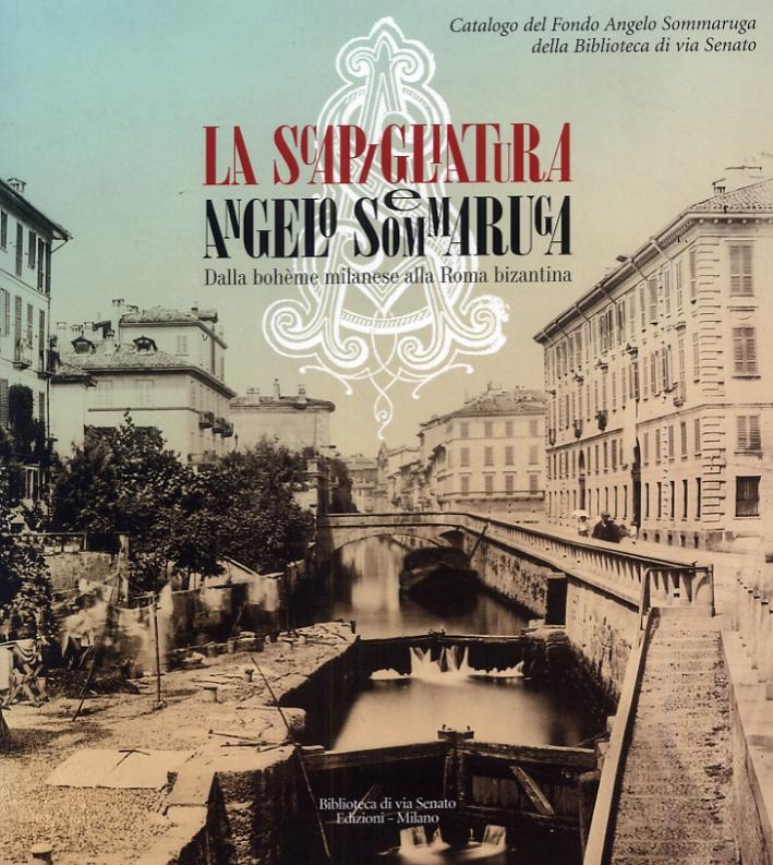 La Scapigliatura e Angelo Sommaruga. Dalla Bohème Milanese alla Roma Bizantina
