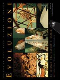 Evoluzione, le scienze tra natura e numeri. Antropologia, biodiversità, matematica