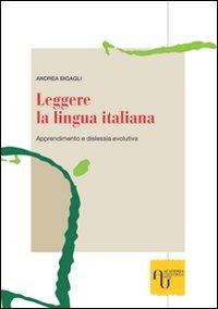 Leggere la lingua italiana. Apprendimento e dislessia evolutiva