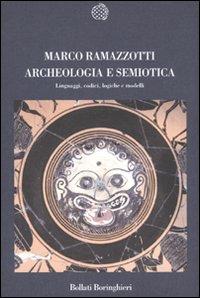 Archeologia e Semiotica. Linguaggi, Codici, Logiche e Modelli