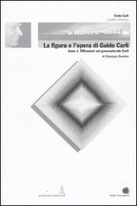 La figura e l'opera di Guido Carli. Vol. 6/1: Riflessioni sul governatorato Carli
