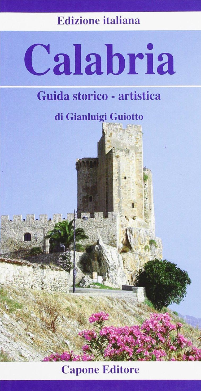 Calabria. Guida storico-artistica