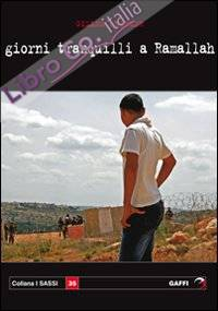 Giorni tranquilli a Ramallah.