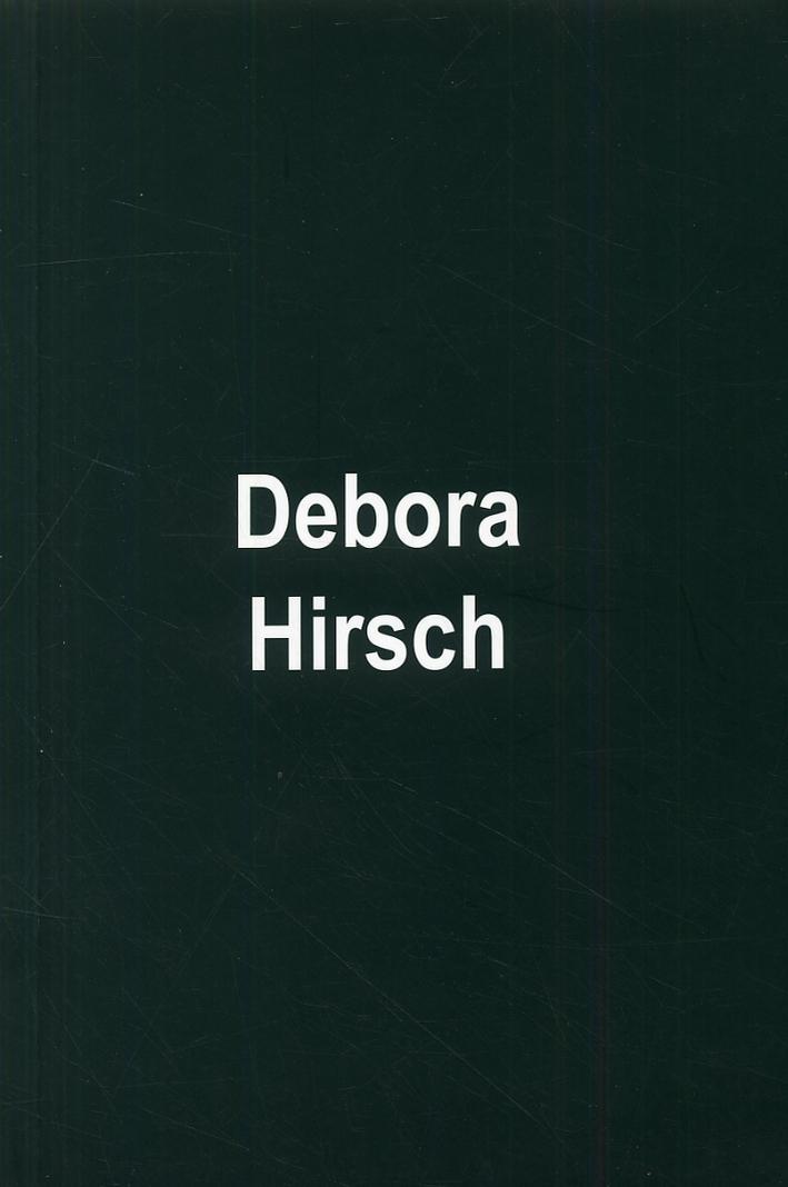 Deborah Hirsch. [Edizione italiana e inglese]